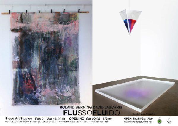 FLUSSOFLUIDO - Ronald Berning - David Lascaris at Breed Art Studios Amsterdam